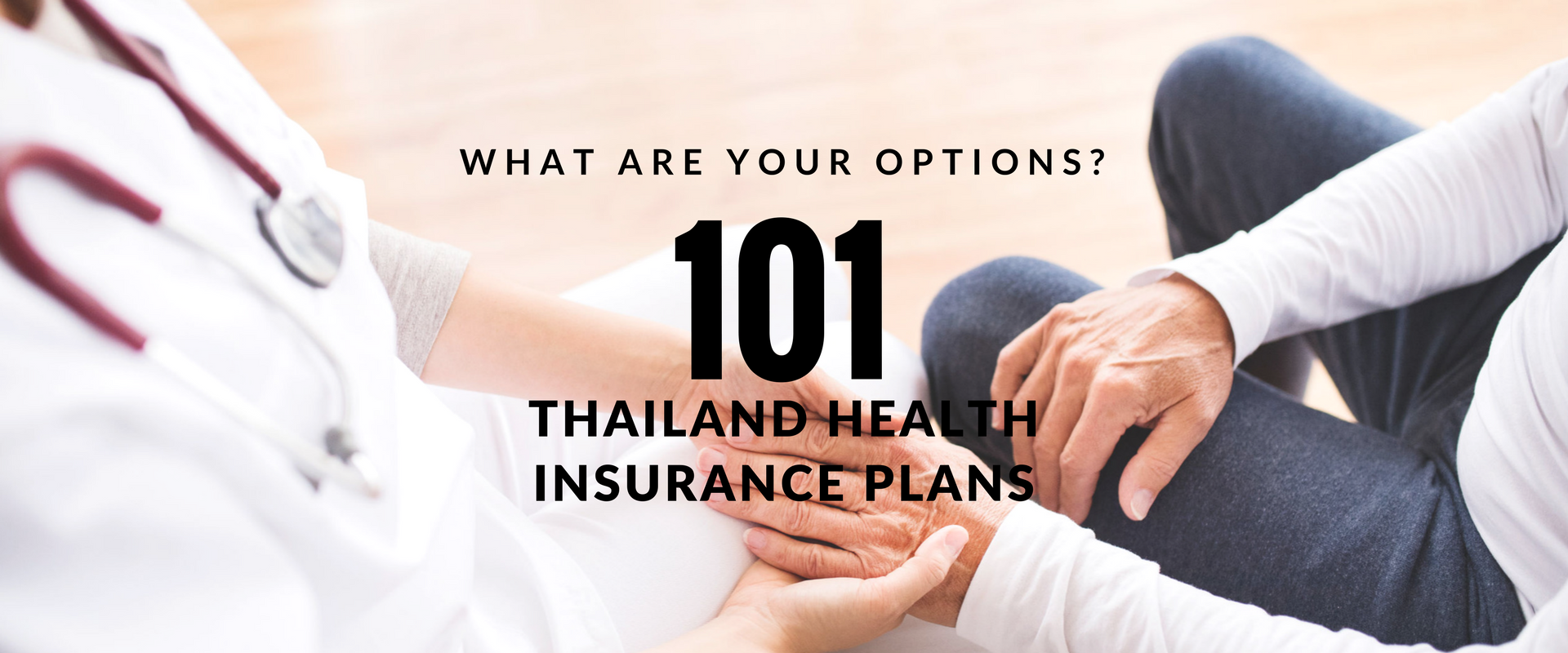 Thailand health insurance plans 101: What are your options?