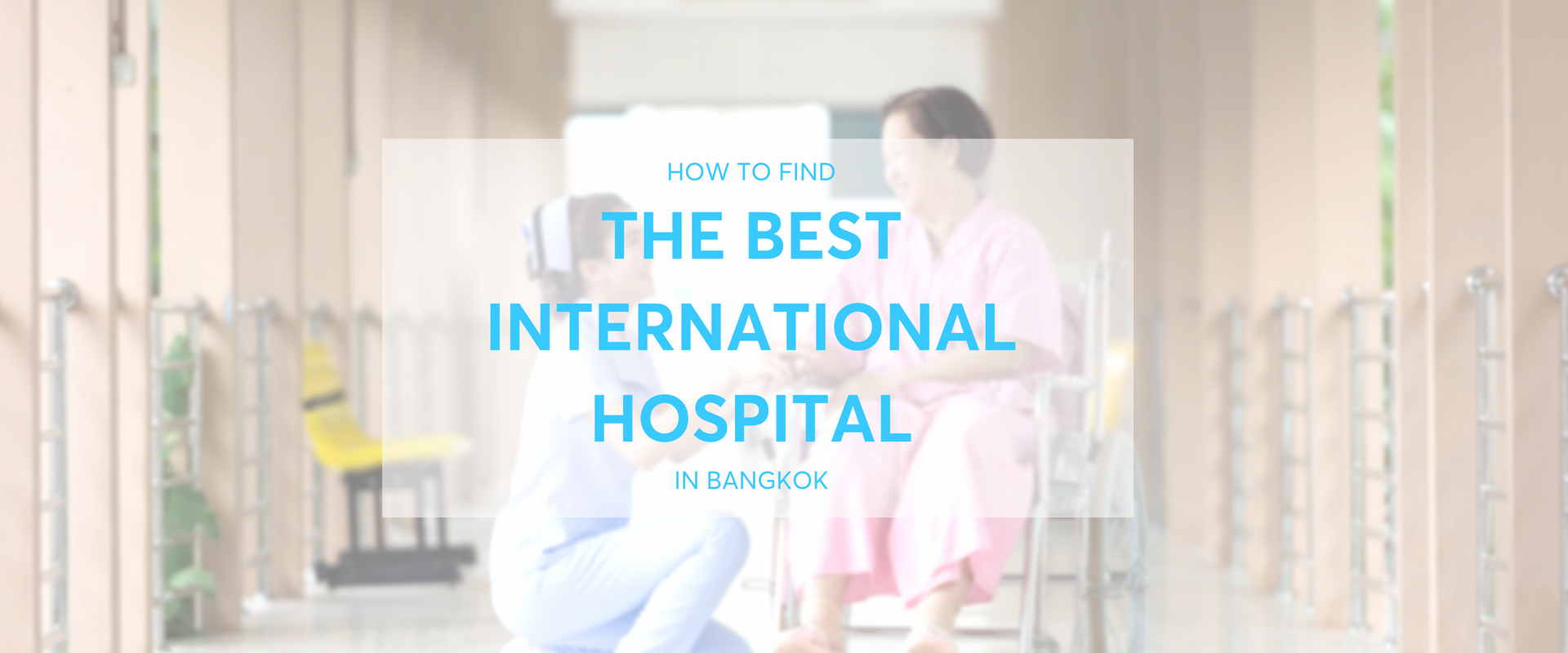 How to Find the Best International Hospital in Bangkok