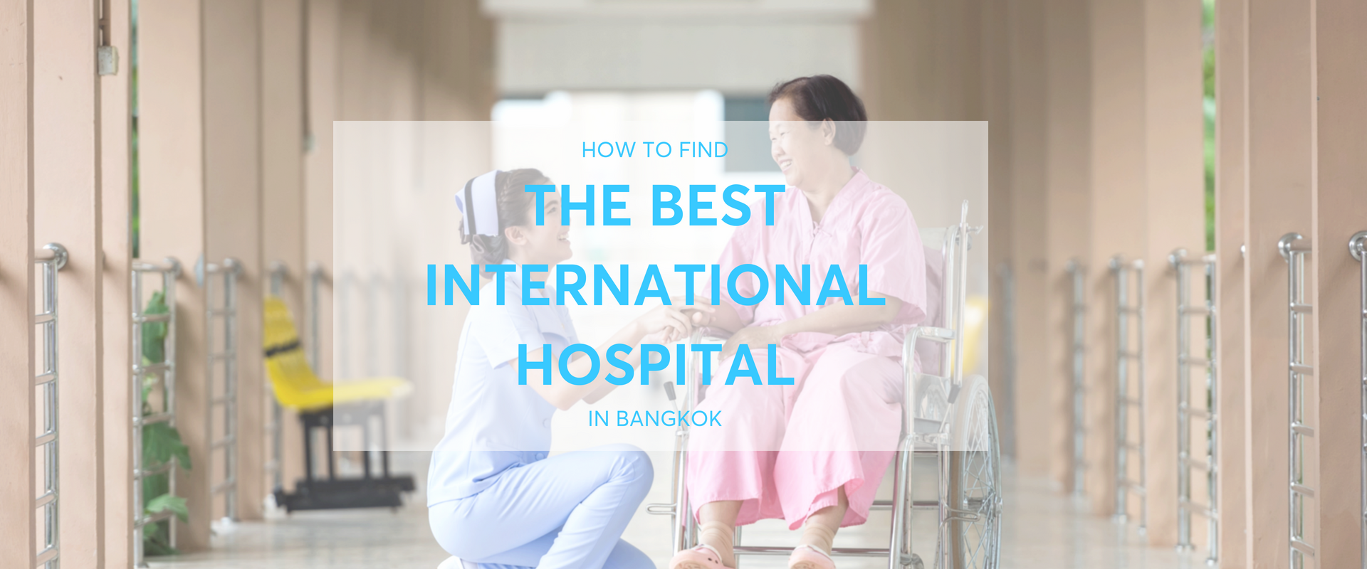 How to Find the Best International Hospital in Bangkok Blog banner-2
