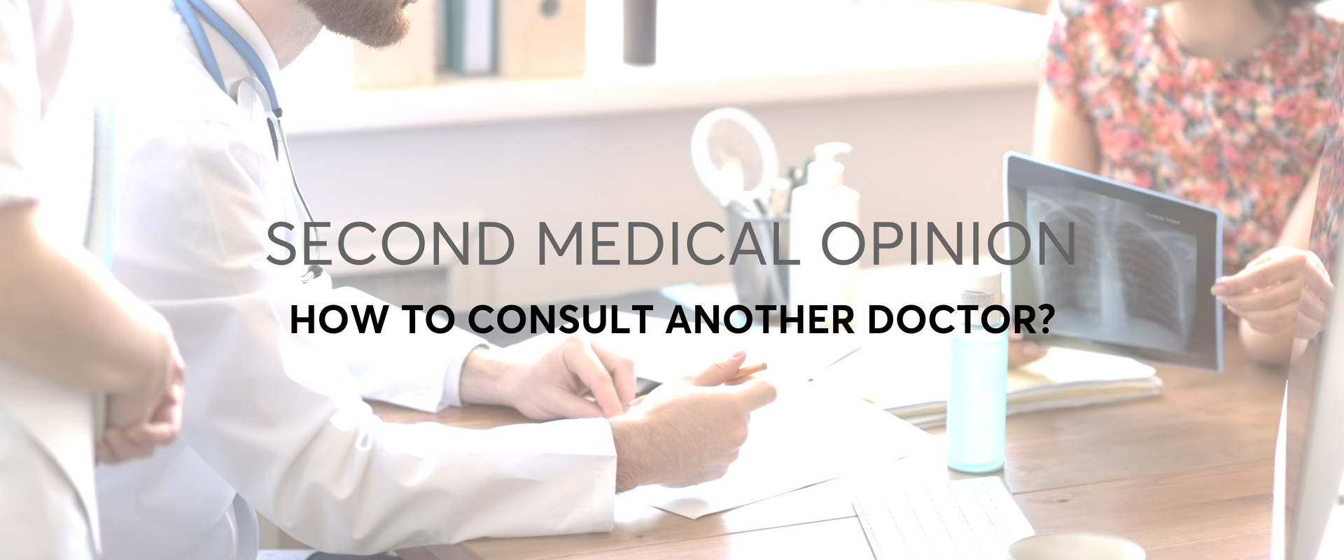 Second Medical Opinion: How to consult another doctor? (Part 2)