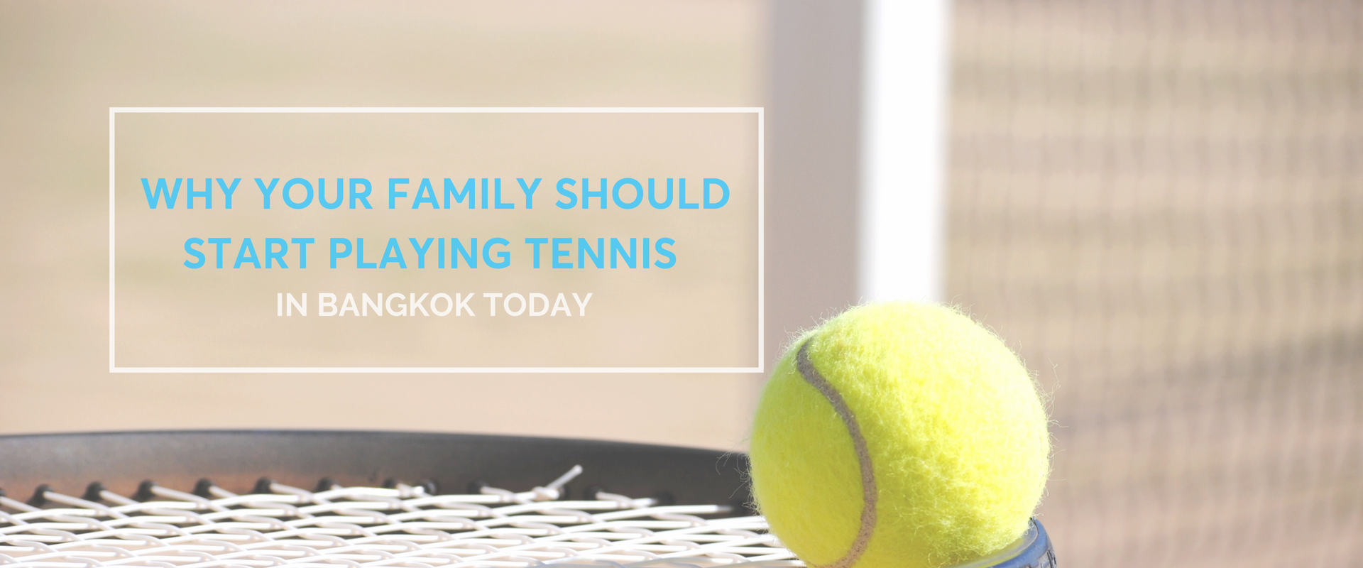 Why Your Family Should Start Playing Tennis in Bangkok Today